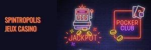 Spintropolis Jeux Casino - Bonus Casino