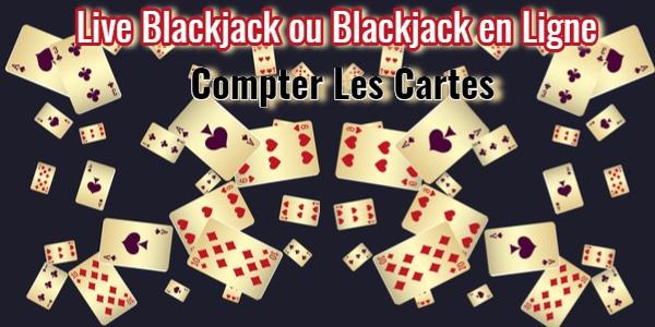 Live Blackjack ou Blackjack en Ligne comptage des comptes
