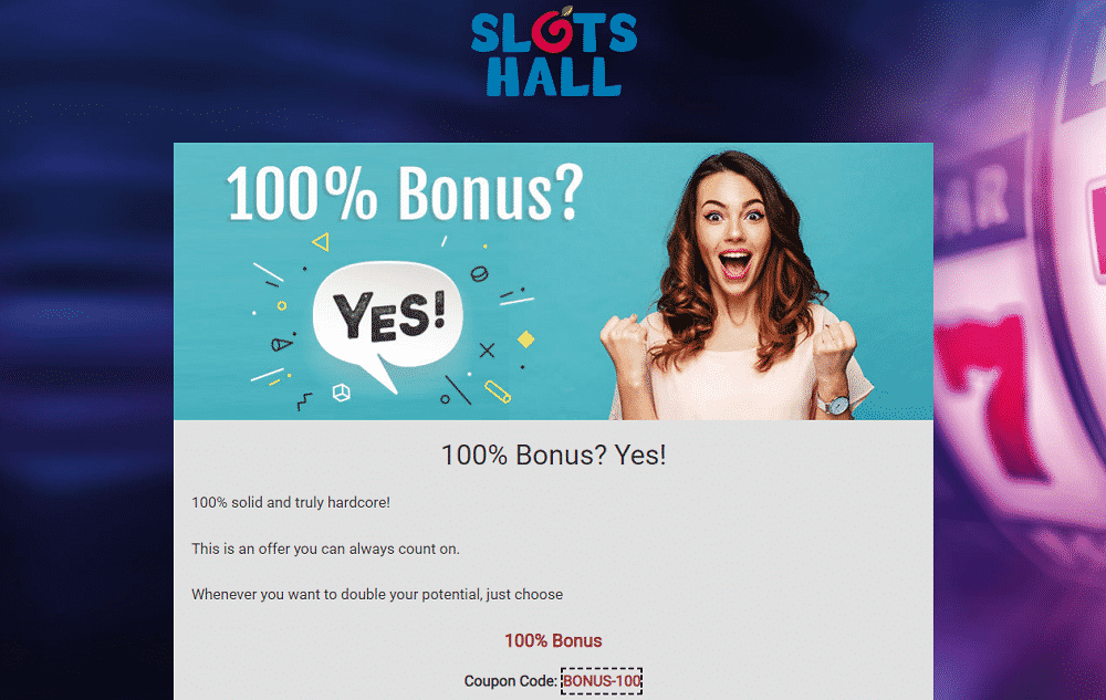 slots hall 100% de bonus yes